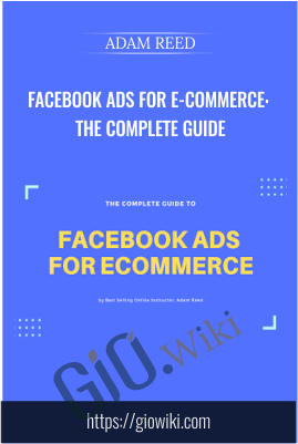 Facebook Ads for E-Commerce: The Complete Guide -  Adam Reed