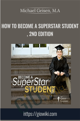 How to Become a SuperStar Student, 2nd Edition - Michael Geisen, M.A
