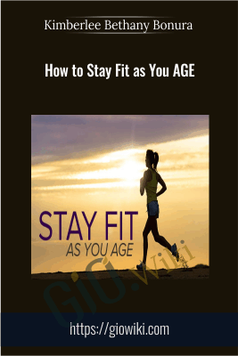 How to Stay Fit as You Age - Kimberlee Bethany Bonura