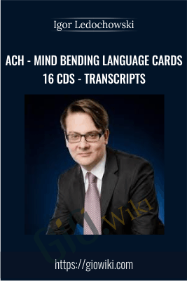 ACH - Mind Bending Language Cards 16 CDs - Transcripts - Igor Ledochowsk