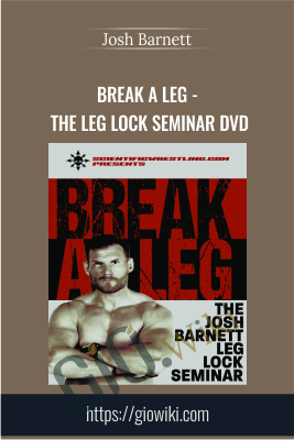 Break a Leg - The Leg Lock Seminar DVD - Josh Barnett