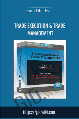 Trade Execution & Trade Management - Kam Dhadwar
