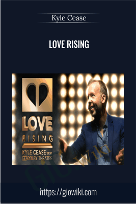 Love Rising - Kyle Cease