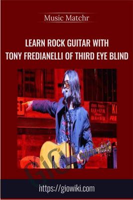 Learn Rock Guitar With Tony Fredianelli of Third Eye Blind - Music Matchr