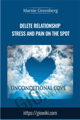 Delete Relationship Stress And Pain On The Spot - Marnie Greenberg