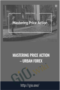 Mastering Price Action – Urban Forex