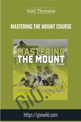 Mastering The Mount Course - Matt Thornton
