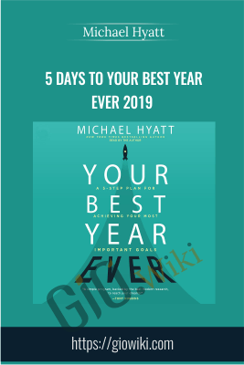 5 Days to Your Best Year Ever 2019 - Michael Hyatt