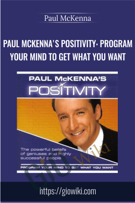 Paul McKenna's Positivity: Program Your Mind to Get What You Want - Paul McKenna