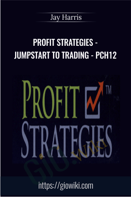 Profit Strategies - Jumpstart to Trading - PCH12 - Jay Harris