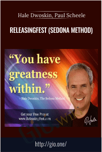 ReleasingFest (Sedona Method) – Hale Dwoskin, Paul Scheele