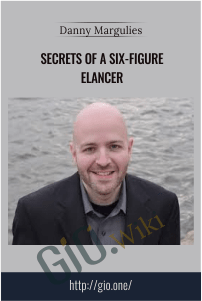 Secrets Of A Six-Figure Elancer - Danny Margulies