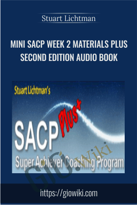 Mini SACP Week 2 materials PLUS Second Edition Audio Book - Stuart Lichtman