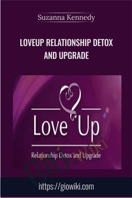 LoveUp Relationship Detox and Upgrade - Suzanna Kennedy