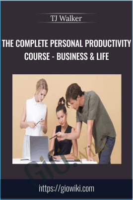 The Complete Personal Productivity Course - Business & Life - TJ Walker