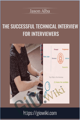 The Successful Technical Interview for Interviewers - Jason Alba