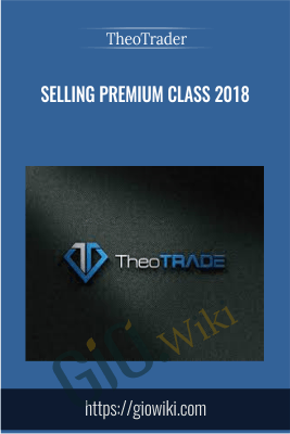 Selling Premium Class 2018 - TheoTrader