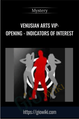 Venusian Arts VIP: Opening - Indicators Of Interest - Mystery