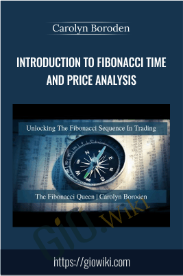 Introduction to Fibonacci Time and Price Analysis - Carolyn Boroden
