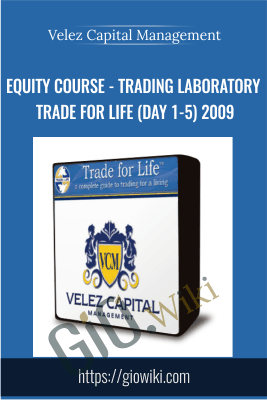 Equity Course -Trading Laboratory Trade for life (Day 1-5) 2009 -  Velez Capital Management