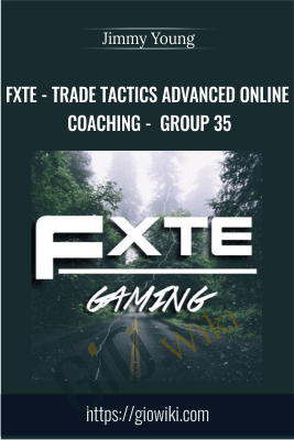 FXTE - Trade Tactics Advanced Online Coaching - Group 35 - 20090716 - Live Online Seminar + PDF Workbooks - Jimmy Young