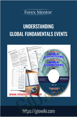 Understanding Global Fundamentals Events - Forex Mentor