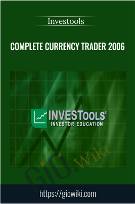 Complete Currency Trader 2006 - 7 DVD with Manual and Bonus One-on-One Coaching Workbook - Investools