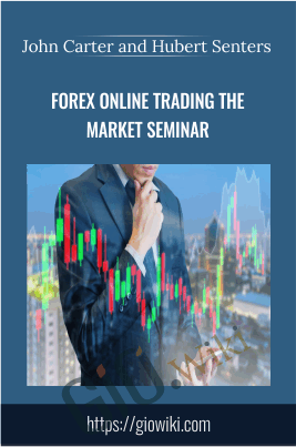 Forex Online Trading the Market Seminar - CD Over 15 Hours - John Carter and Hubert Senters