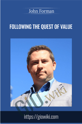 Following the Quest of Value - John Forman