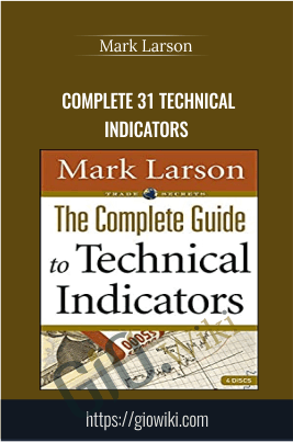 Complete 31 Technical Indicators - Mark Larson