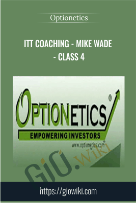 ITT Coaching - Mike Wade - Class 4 - Optionetics