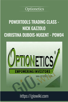 PowerTools Trading Class - Nick Gazzolo & Christina DuBois-Nugent - POW04 - Optionetics
