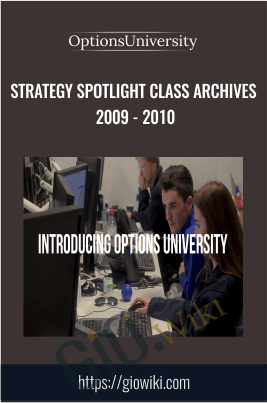 Strategy Spotlight Class Archives 2009 - 2010 - OptionsUniversity