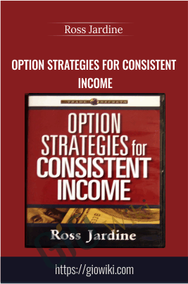 Option Strategies for Consistent Income - Ross Jardine