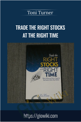 Trade the Right Stocks at the Right Time - Toni Turner