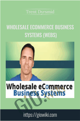 Wholesale eCommerce Business Systems (WEBS) - Trent Dyrsmid