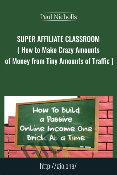 Super Affiliate Classroom - Paul Nicholls