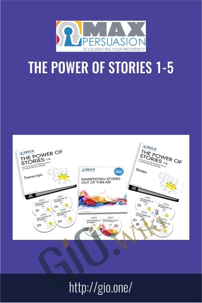 The Power of Stories 1-5 - MaxPersuasion