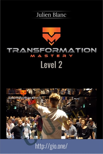 Transformational Mastery - Level 2 ( TRANSFORM ) - Julien Blanc
