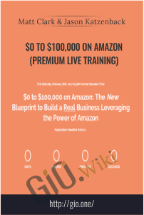 $0 to $100,000 on Amazon (Premium Live Training) – Matt Clark and Jason Katzenback