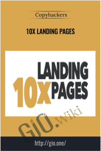 10x Landing Pages – Copy Hackers