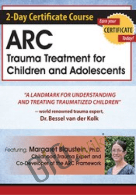 2-Day Certificate Course: ARC Trauma Treatment For Children and Adolescents