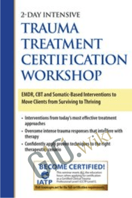 2-Day Intensive Trauma Treatment Certification Workshop: EMDR, CBT and Somatic-Based Interventions to Move Clients from Surviving to Thriving - Jennifer Sweeton