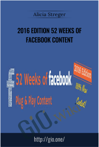 2016 Edition 52 Weeks of Facebook Content – Alicia Streger