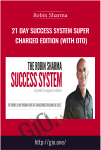 21 Day Success System Super Charged Edition (with OTO) - Robin Sharma