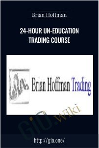 24-Hour Un-Education Trading Course – Brian Hoffman