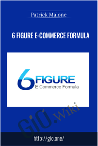 6 Figure E-Commerce Formula – Patrick Malone