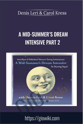 A Mid-Summer's Dream Intensive Part 2 - Dennis Leri & Carol Kress