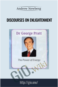 Discourses on Enlightenment - Andrew Newberg