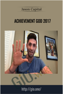 Achievement God 2017 – Jason Capital